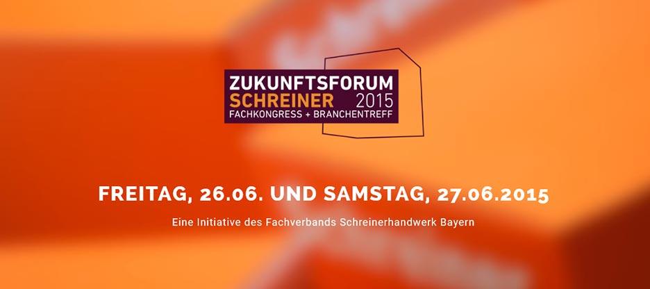 Zukunftsforum Schreiner 2015 – Fachkongress und Branchentreff